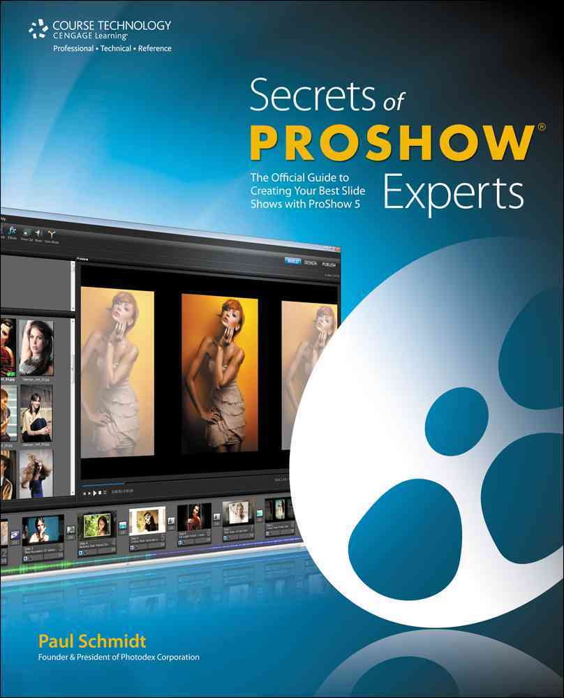 Secrets of Proshow Experts By Schmidt, Paul